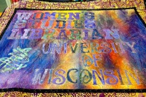 "Quilt that says ""Women's Studies Librarian, University of Wisconsin"""