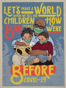 "Image has text that reads, ""Let's make a world where we tell our children how bad things were before COVID-19."" Image is of an adult of color holding two children of color. They are all wearing masks and looking at something on a digital device."